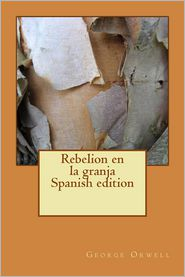 Rebelion en la granja. Spanish edition