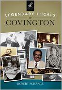 Legendary Locals of Covington, Kentucky