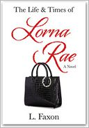 The Life & Times of Lorna Rae