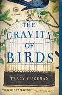 The Gravity of Birds by Tracy Guzeman: Book Cover