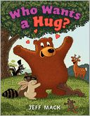 Who Wants a Hug? by Jeff Mack: Book Cover