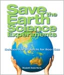 Save the Earth Science Experiments by Elizabeth Snoke Harris: Book Cover