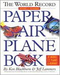 Book Cover Image. Title: The World Record Paper Airplane Book, Author: by Jeff Lammers