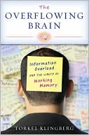 The Overflowing Brain: Information Overload and the Limits of Working Memory   (Nov. 2008) read more
