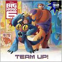Team-up! (Disney Big Hero 6)