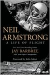 Book Cover Image. Title: Neil Armstrong:  A Life of Flight, Author: Jay Barbree,�Jay Barbree,�John Glenn