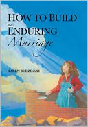 How to Build an Enduring Marriage