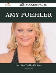 Amy Poehler 242 Success Facts - Everything You Need to Know
