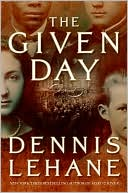 The Given Day by Dennis Lehane (September 2008)