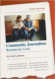Community Journalism: Relentlessly Loca...