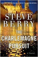 The Charlemagne Pursuit (Cotton Malone Series #4)  by Steve Berry (Dec. 2008) read more