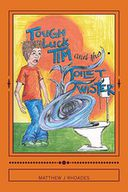 Tough-luck Tim and the Toilet Twister! by Mr. Matthew J. Rhoades: Book Cover