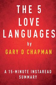 The 5 Love Languages by Gary D Chapman - A 15-minute