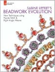 Book Cover Image. Title: Sabine Lippert's Beadwork Evolution:  New Techniques Using Peyote Stitch and Right Angle Weave, Author: by Sabine Lippert