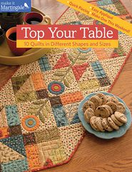 Top Your Table: 10 Quilts in Different Shapes and Sizes