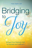 Bridging to Joy