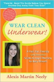 Barnes & Noble.com - Books: Wear Clean Underwear!, by Alexis Martin Neely, Paperback