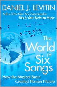 The World in Six Songs by Daniel J. Levitin: Book Cover