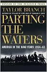 Book Cover Image. Title: Parting the Waters:  America in the King Years 1954-1963, Author: by Taylor Branch