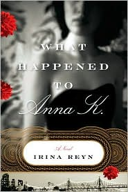 What Happened to Anna K. by Irina Reyn: Book Cover