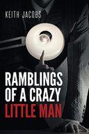 Ramblings of a Crazy Little Man