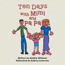 Ten Days with Mimi and Pa Pa