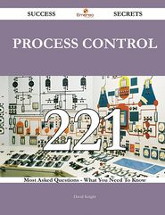 process control 221 Success Secrets - 221 Most Asked