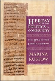 Heresy and the Politics of Community: The Jews of the Fatimid Caliphate JPG