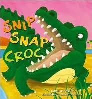Snip Snap Croc by Caroline Castle: Book Cover