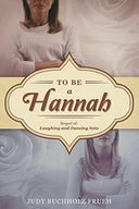 To Be A Hannah
