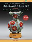 Book Cover Image. Title: The Complete Guide to Mid-Range Glazes:  Glazing and Firing at Cones 4-7, Author: by John Britt
