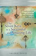 The Seven Keys to a Successful and Amazing Life