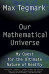Book Cover Image. Title: Our Mathematical Universe:  My Quest for the Ultimate Nature of Reality, Author: Max Tegmark,�Max Tegmark