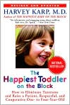 Book Cover Image. Title: The Happiest Toddler on the Block:  How to Eliminate Tantrums and Raise a Patient, Respectful and Cooperative One- to Four-Year-Old, Author: by Harvey Karp,�Harvey Karp