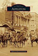 Appleton, Wisconsin (Images of America Series)