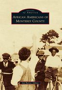 African Americans of Monterey County, California (Images of America Series)