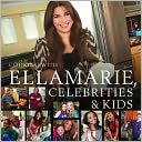 Cooking with Ellamarie, Celebrities & Kids
