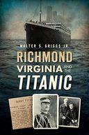Richmond, Virginia, and the Titanic