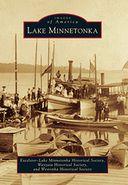 Lake Minnetonka, Minnesota (Images of America Series)