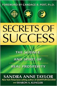 Sandra Anne Taylor - Secrets of Success: The Science and Spirit of Real Prosperity