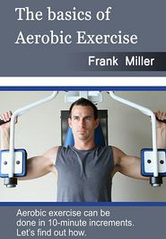 The basics of Aerobic Exercise: Aerobic exercise can be done