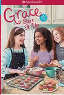 Grace Stirs it Up (American Girl of the Year Series)
