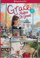 Grace Makes it Great (American Girl of the Year Series), Vol. 3