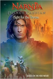 Fight for the Throne: The Chronicles of Narnia: Prince Caspian