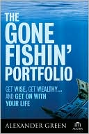 The Gone Fishin' Portfolio:  Get Wise, Get Wealthy...and  Get on With Your Life  (Sept. 2008)