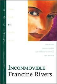 Inconmovible: Rut: Una de cinco mujeres extraordinarias que cambiaron la eternidad