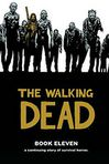 Book Cover Image. Title: The Walking Dead, Book 11, Author: by Robert Kirkman