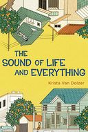 The Sound of Life and Everything