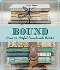 Book Cover Image. Title: Bound:  Over 20 Artful Handmade Books, Author: by Erica Ekrem