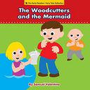 The Woodcutters and the Mermaid